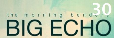 30-the-morning-benders-big-echo