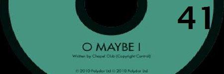 41-chapel-club-o-maybe-i