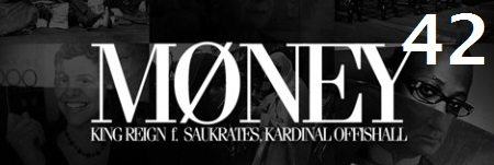 42-king-reign-money-feat-saukrates-and-kardinal-offishall