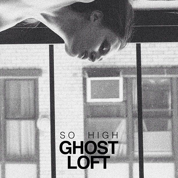 Ghost-Loft-So-High