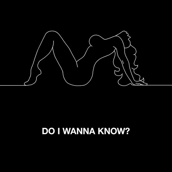 Do-I-Wanna-Know