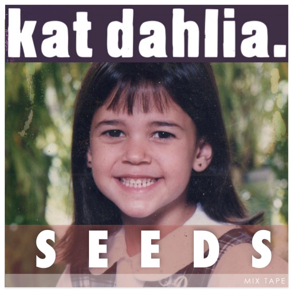 Kat dahlia seeds mixtape