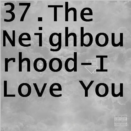 37theneighbourhoodiloveyou