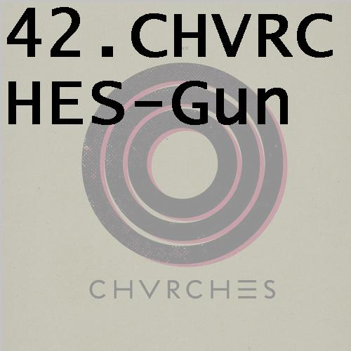 42chvrchesgun