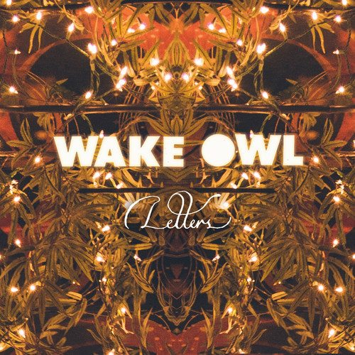 Wake Owl - Letters