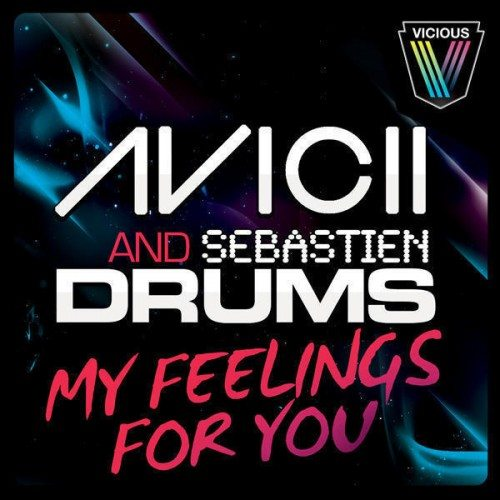 Avicii & Sebastien Drums - My Feelings For You (MNNiA Remix)