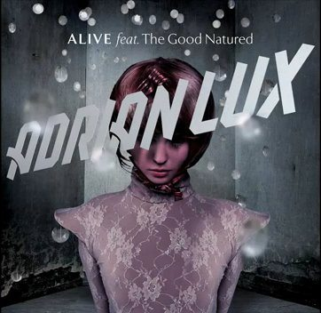 Adrian Lux - Alive (Feat. The Good Natured)
