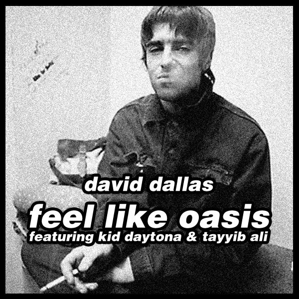 David Dallas - Feel Like Oasis (Feat. The Kid Daytona & Tayyib Ali)