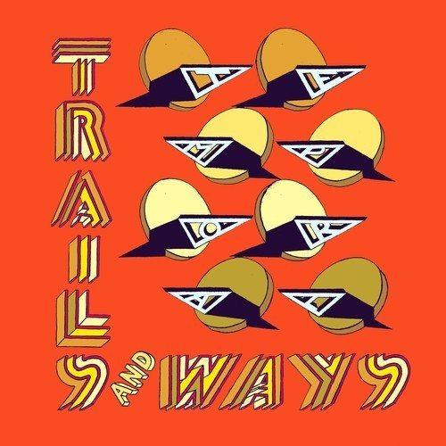 TRAILS AND WAYS - No Wisdom