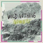 wild-nothing-nowhere