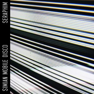 simian-mobile-disco-seraphim