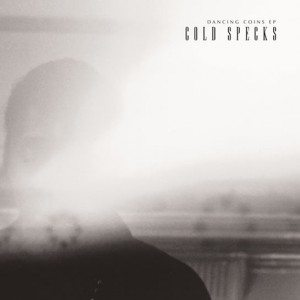 cold-specks-dancing-coins-ep