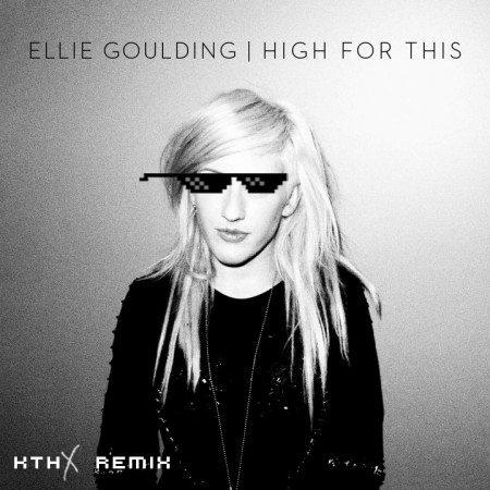 Ellie Goulding – High For This (kthx Remix)