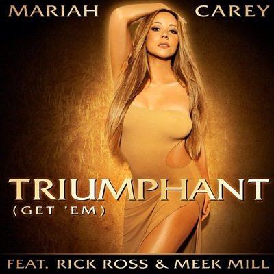 Mariah Carey – Triumphant (Feat. Rick Ross & Meek Mill)