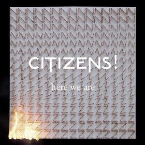 citizens here we are album
