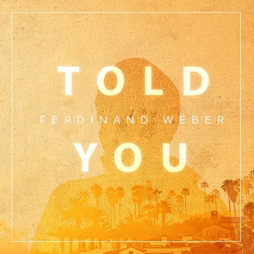 Ferdinand Weber – Told You MP3