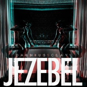 Dashius Clay - Jezebel