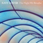 easy love the night we breath by Lewis Heyward