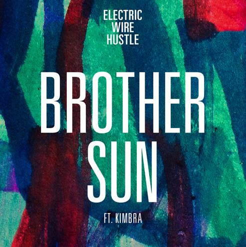 Electric Wire Hustle - Brother Sun (Feat. Kimbra ...